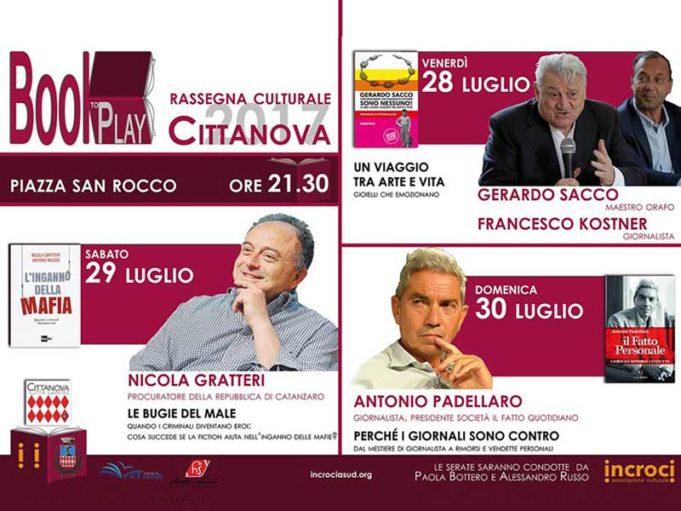 Booktoplay: la rassegna culturale dal 28 al 30 luglio a Cittanova Gerardo Sacco, Nicola Gratteri e Antonio Padellaro a Cittanova: il 28 luglio parte la rassegna BOOKtoPLAY