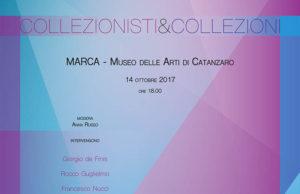 XIII Giornata del Contemporaneo COLLEZIONISTI&COLLEZIONI Museo MARCA, Catanzaro -14 ottobre 2017ore 18,00
